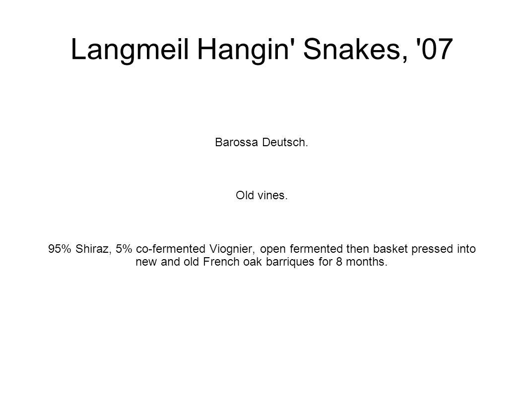Langmeil Hangin Snakes, 07 Barossa Deutsch. Old vines.