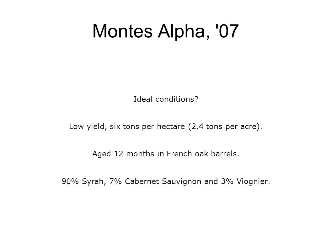 Montes Alpha, 07 Ideal conditions. Low yield, six tons per hectare (2.4 tons per acre).