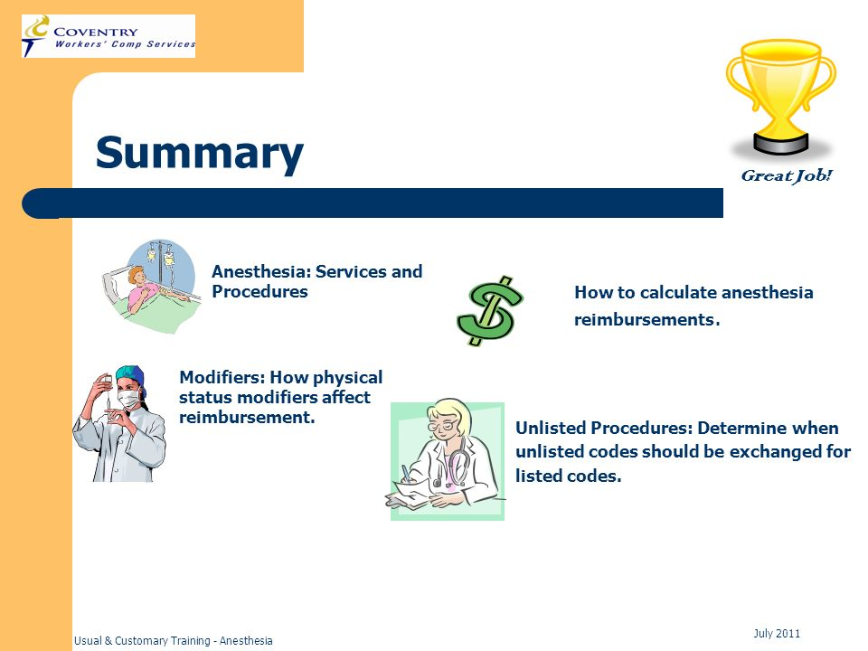 Usual & Customary Training - Anesthesia July 2011 Summary Anesthesia: Services and Procedures Modifiers: How physical status modifiers affect reimburs