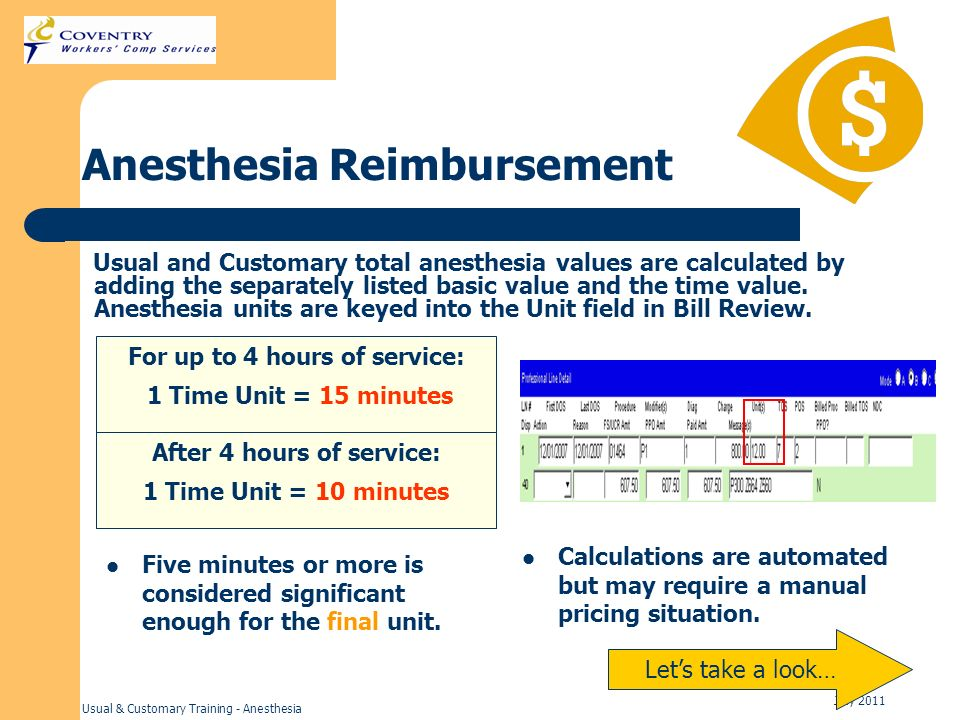 Usual & Customary Training - Anesthesia July 2011 Anesthesia Reimbursement Usual and Customary total anesthesia values are calculated by adding the se