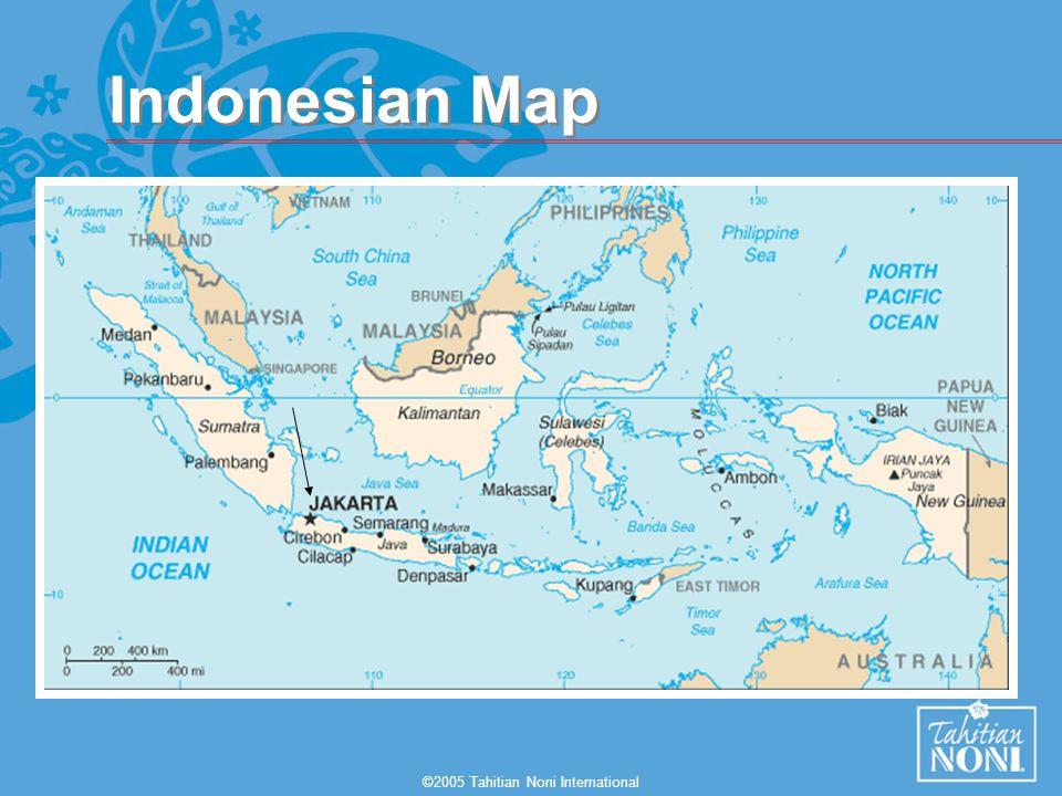 ©2005 Tahitian Noni International Indonesian Map