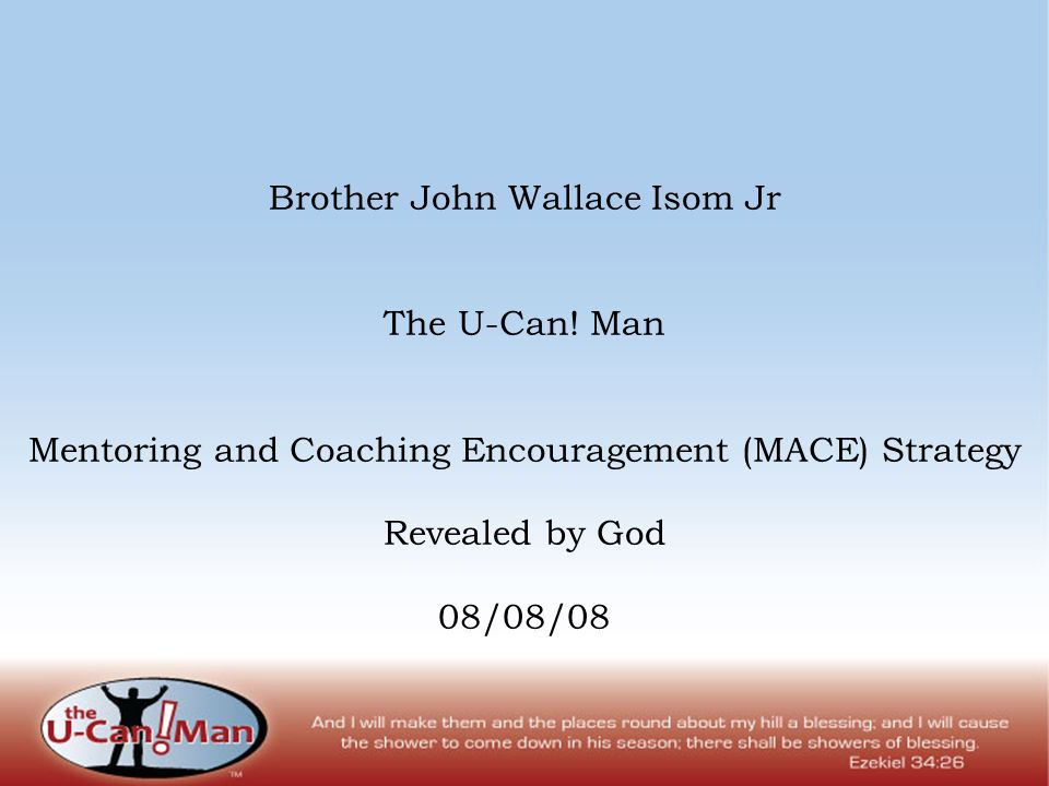 Brother John Wallace Isom Jr The U-Can.