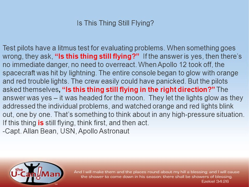 Is This Thing Still Flying. Test pilots have a litmus test for evaluating problems.