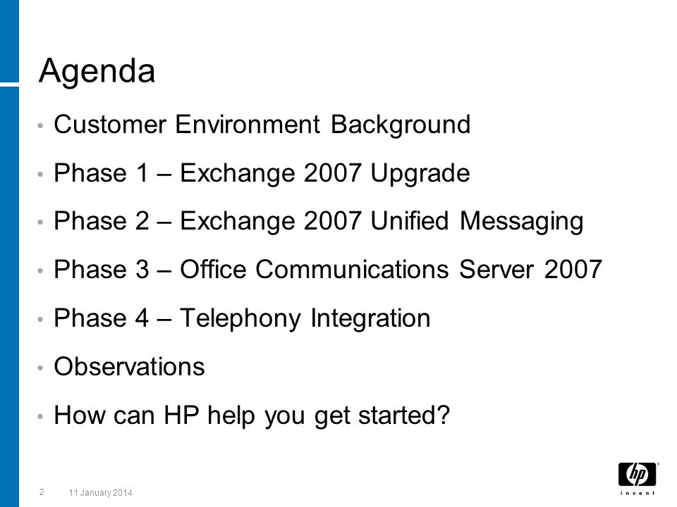 2 11 January 2014 Agenda Customer Environment Background Phase 1 – Exchange 2007 Upgrade Phase 2 – Exchange 2007 Unified Messaging Phase 3 – Office Co