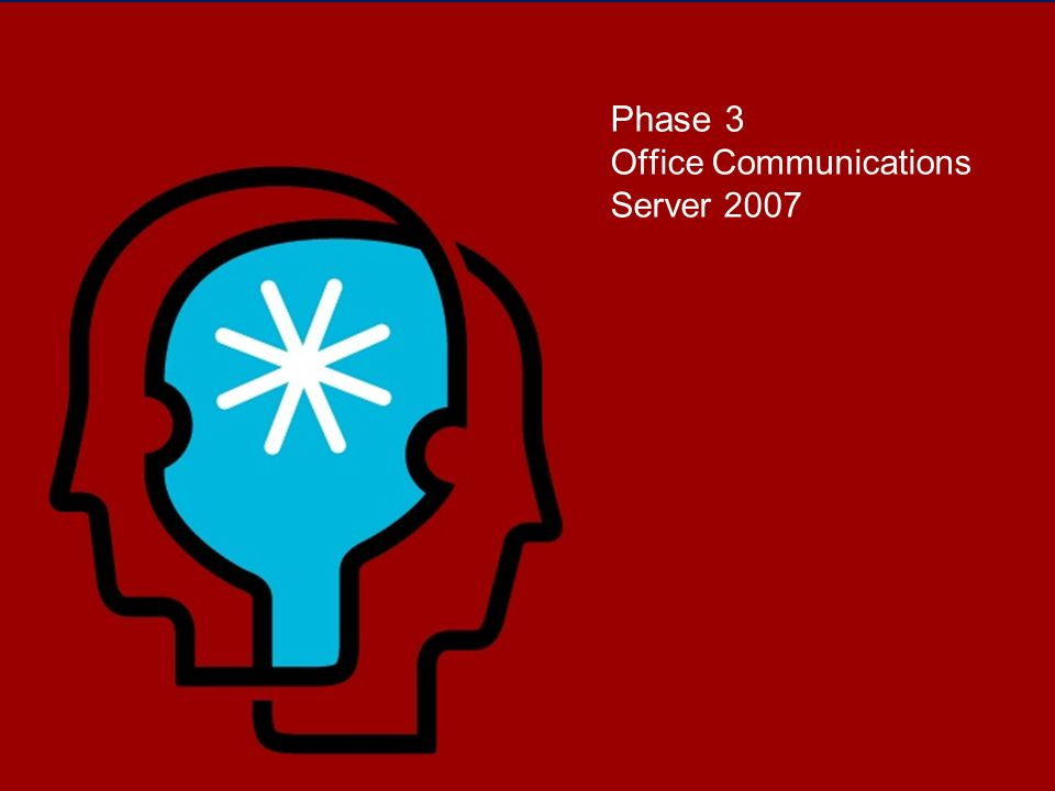 Phase 3 Office Communications Server 2007