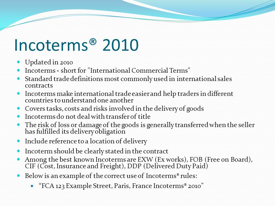 Incoterms® 2010 Updated in 2010 Incoterms - short for