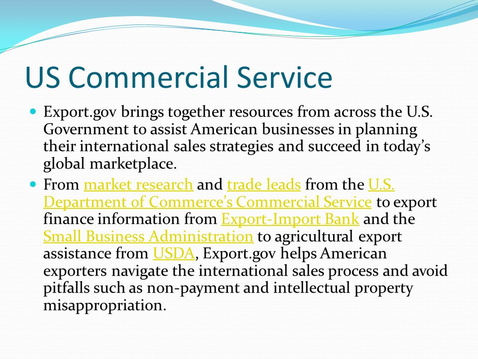US Commercial Service Export.gov brings together resources from across the U.S. Government to assist American businesses in planning their internation