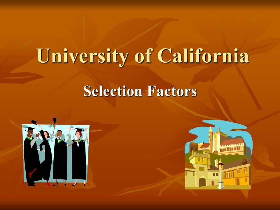 University of California Selection Factors