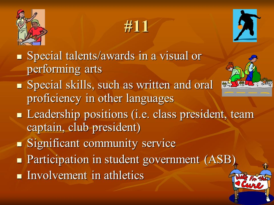 #11 Special talents/awards in a visual or performing arts Special talents/awards in a visual or performing arts Special skills, such as written and or