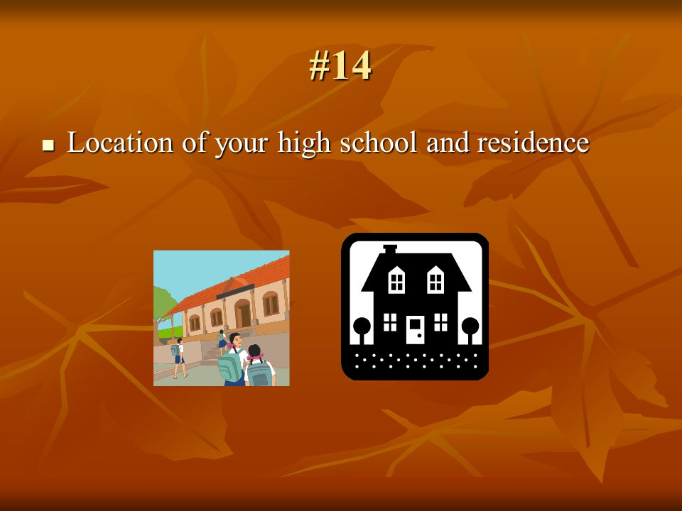 #14 Location of your high school and residence Location of your high school and residence