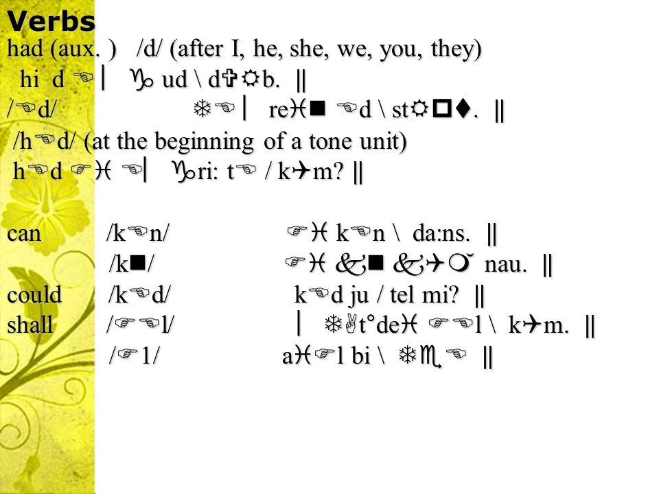 has (aux. ) / z/ (after /s, z,,, t, d /) z su z / p bl. has (aux. ) / z/ (after /s, z,,, t, d /) z su z / p bl. /s/ (after /p, t, k, f, / ) /s/ (after