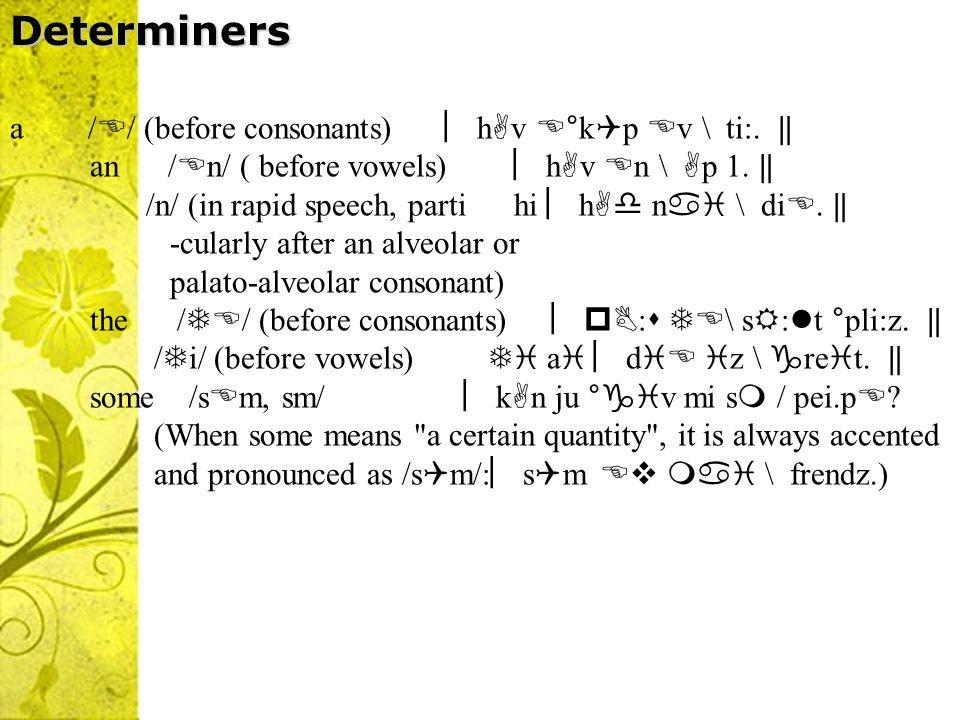 will / /(after I, you, he, she, a 1\ k :l ju. will / /(after I, you, he, she, a 1\ k :l ju. we, you, they) we, you, they) /1/ (after consonants t 1\ d