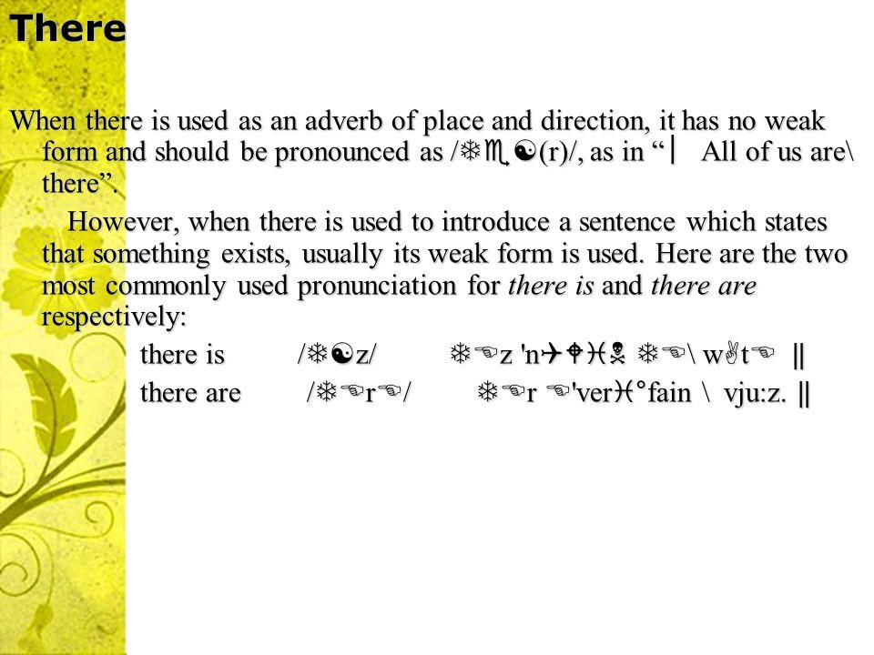 Prepositions at / t/ l st °wi:k steid t \ h. at / t/ l st °wi:k steid t \ h. for /f /( before consonants) k m f \ 1 nt, pli for /f /( before consonant