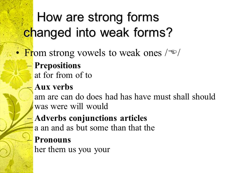 Verbs had (aux.) /d/ (after I, he, she, we, you, they) hi d ud \ d b.