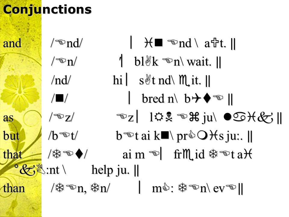 Prepositions at / t/ l st °wi:k steid t \ h.at / t/ l st °wi:k steid t \ h.