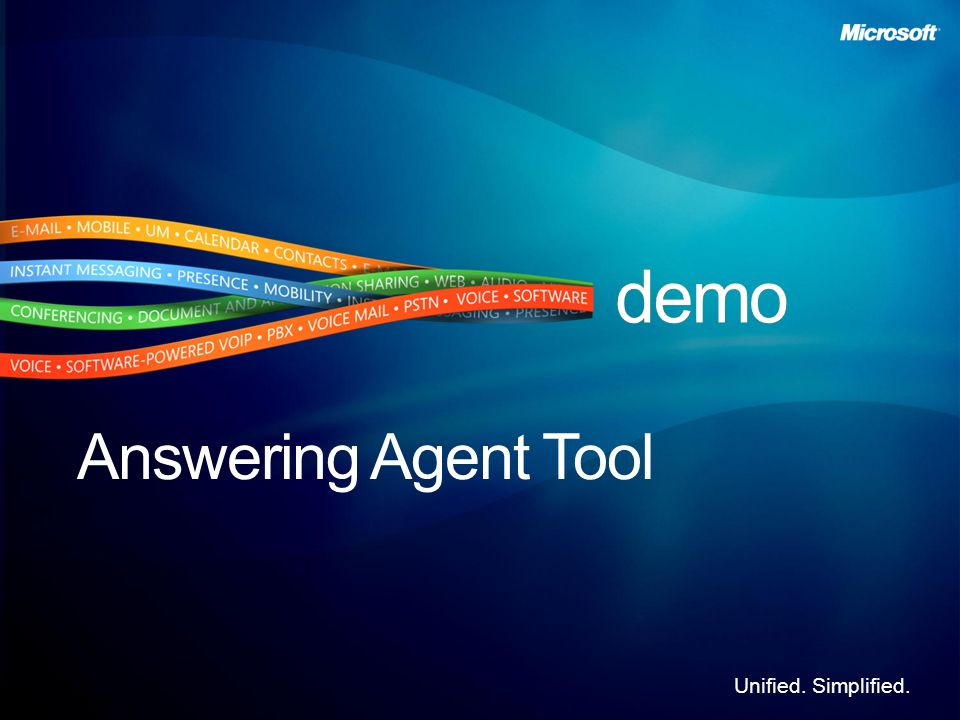 Unified. Simplified. Deployment Validation and Agent DVT (Deployment Validation Tool) Targeted to Administrators Agents make calls and report status o