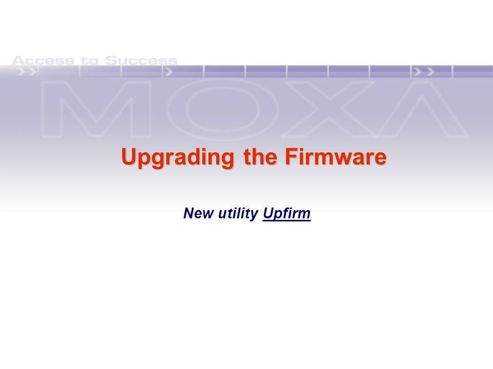 Upgrading the Firmware Upgrading the Firmware New utility Upfirm