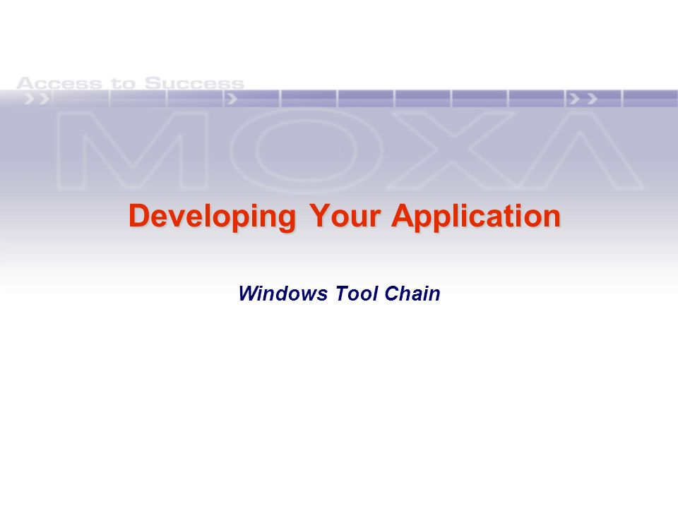 Developing Your Application Windows Tool Chain
