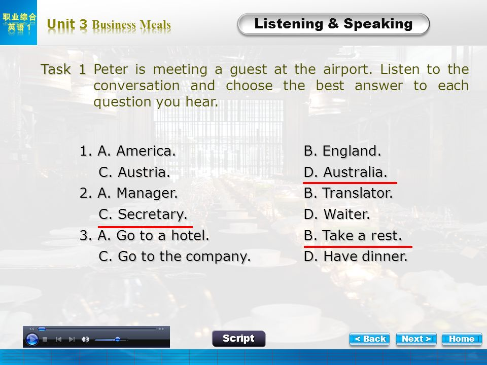 L-Task 1 Listening & Speaking Task 1 Task 1 Peter is meeting a guest at the airport. Listen to the conversation and choose the best answer to each que