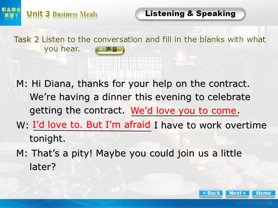L-Task 2-1 Listening & Speaking Task 2 Task 2 Listen to the conversation and fill in the blanks with what you hear. M: Hi Diana, thanks for your help