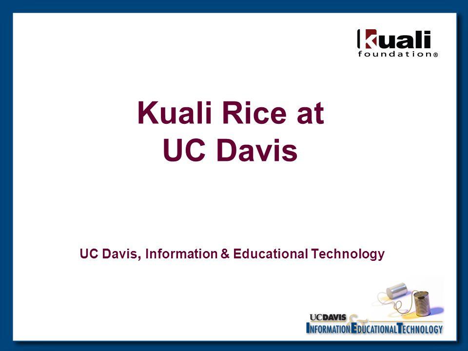 Kuali Rice at UC Davis UC Davis, Information & Educational Technology