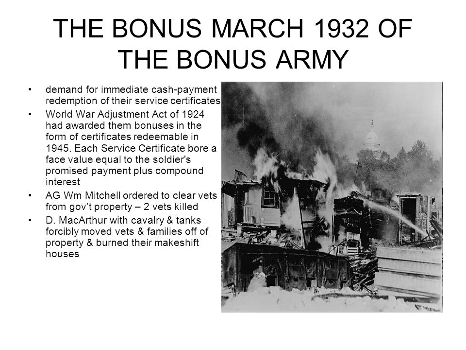 THE BONUS MARCH 1932 OF THE BONUS ARMY demand for immediate cash-payment redemption of their service certificates World War Adjustment Act of 1924 had