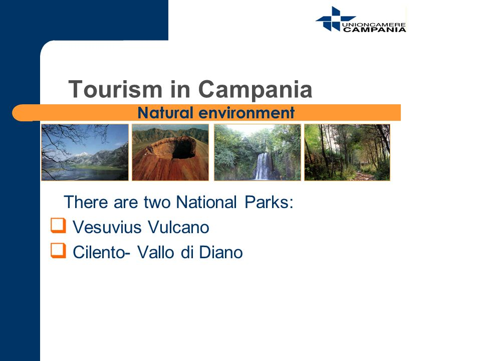 There are two National Parks: Vesuvius Vulcano Cilento- Vallo di Diano Natural environment