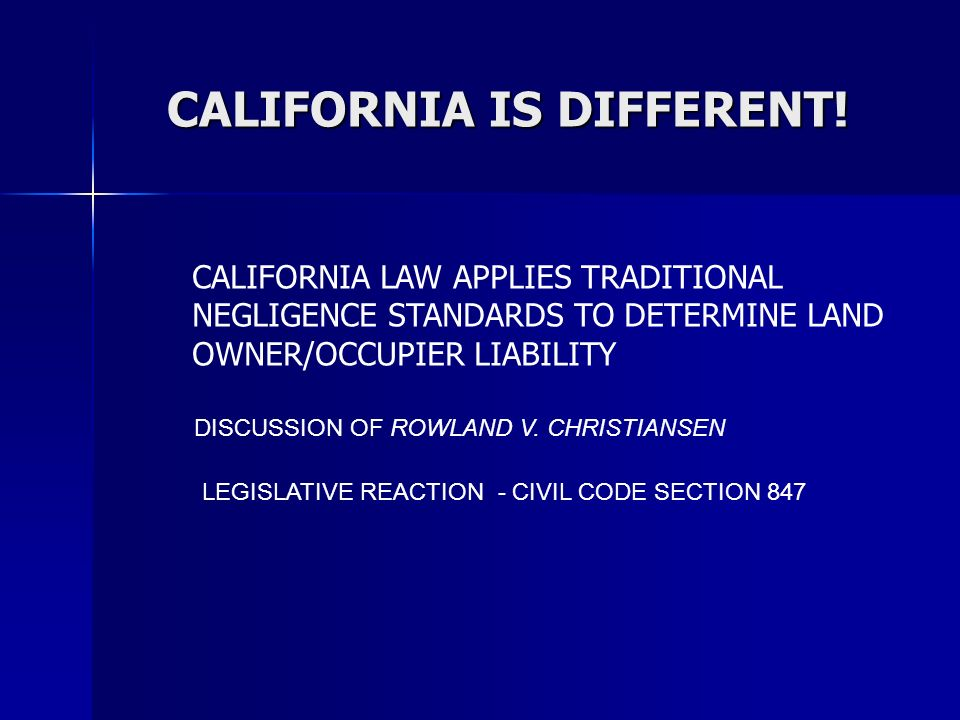 CALIFORNIA CIVIL CODE SECTION 847 PROVIDES LAND OWNER IMMUNITY FROM LIABILITY FROM ANY PERSON COMMITTING CERTAIN LISTED FELONIES (CURRENTLY 25) (FELONY = 1 YEAR OF JAIL TIME OR MORE.) LESSOR INCLUDED OFFENSES and MISDEMEANORS ALSO PROVIDE LAND OWNER IMMUNITY.