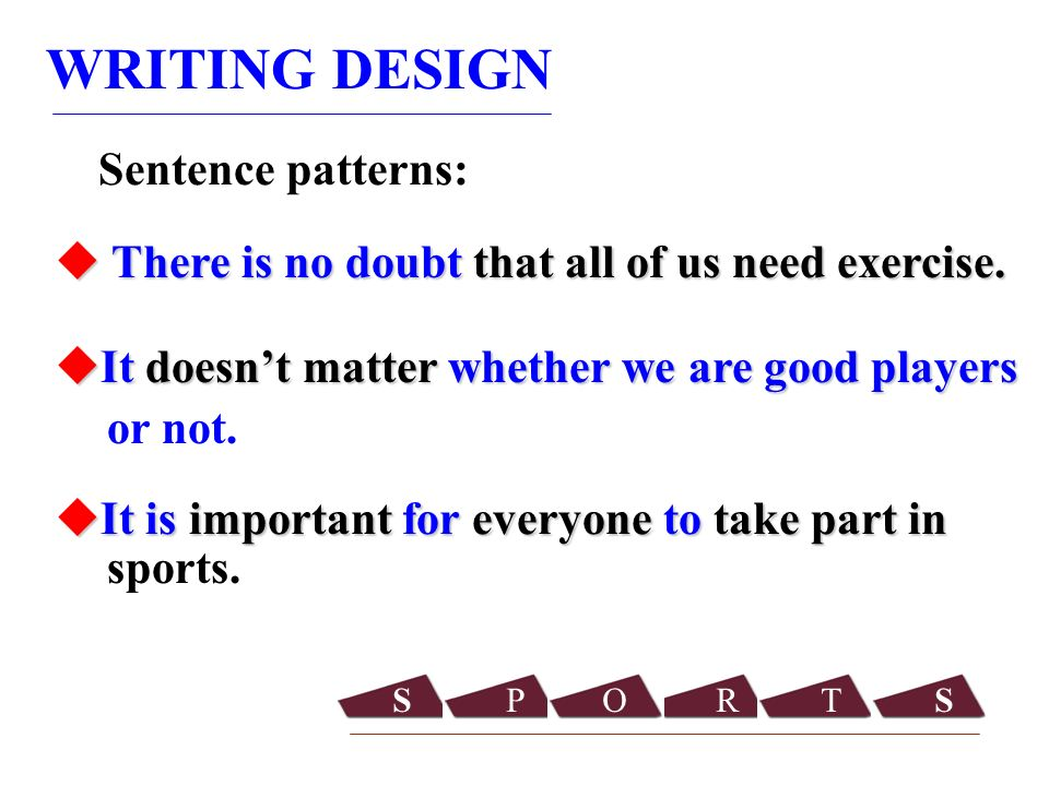 WRITING DESIGN There is no doubt that all of us need exercise.