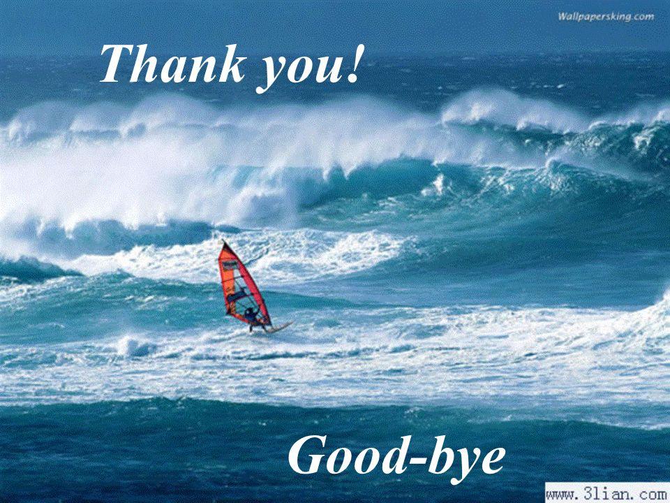 Thank you! Good-bye