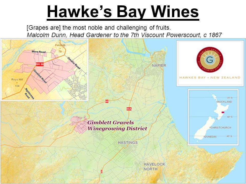 Hawkes Bay Wines [Grapes are] the most noble and challenging of fruits.