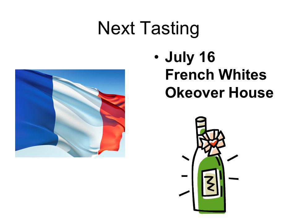 Next Tasting July 16 French Whites Okeover House