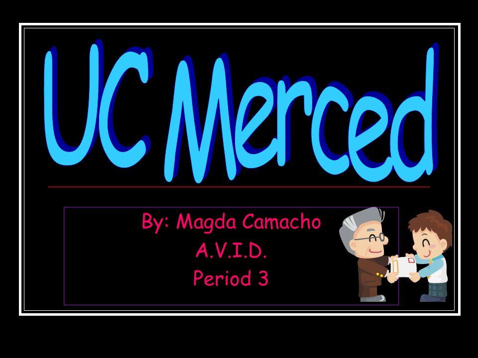 By: Magda Camacho A.V.I.D. Period 3