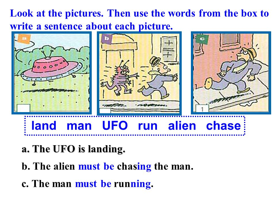 The alien is chasing the man. v. ; chase An alien comes out