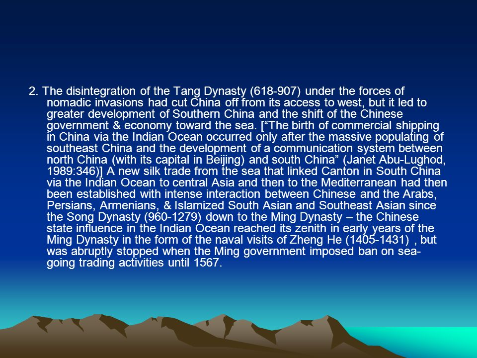 2. The disintegration of the Tang Dynasty (618-907) under the forces of nomadic invasions had cut China off from its access to west, but it led to gre