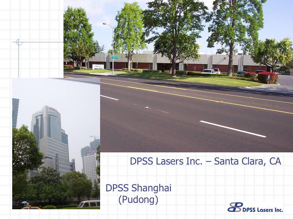 DPSS Lasers Inc. – Santa Clara, CA DPSS Shanghai (Pudong)