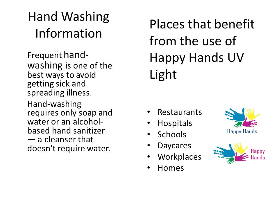 Hand Washing Information Frequent hand- washing is one of the best ways to avoid getting sick and spreading illness. Hand-washing requires only soap a