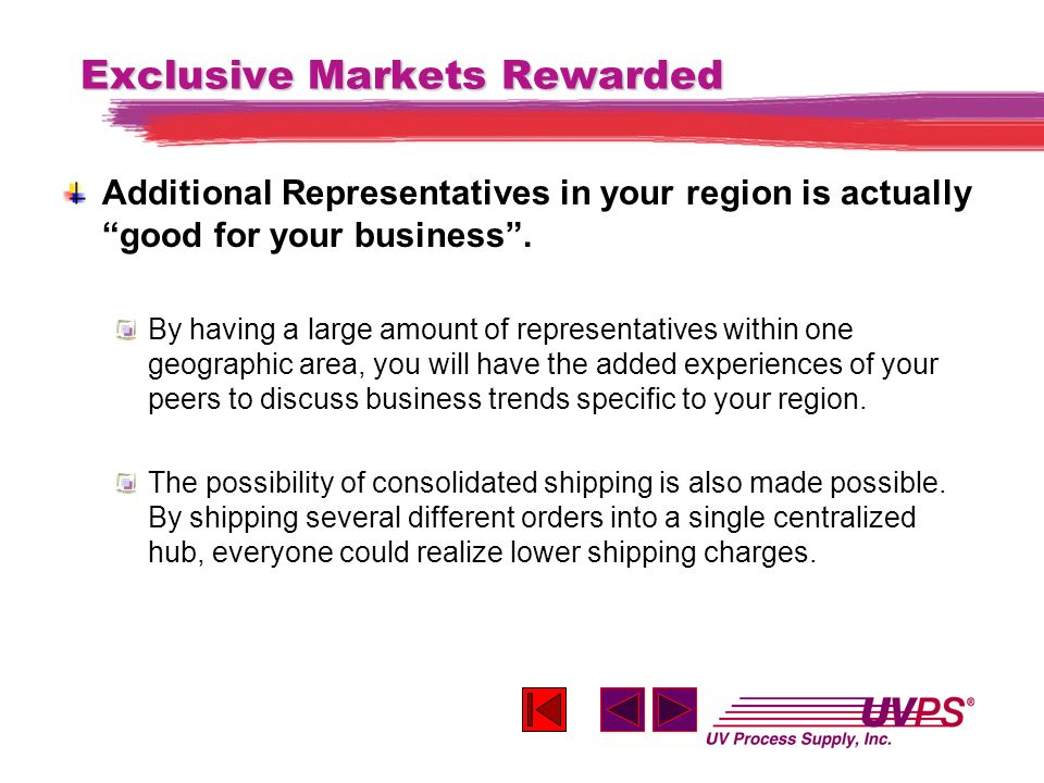 Exclusive Markets Rewarded Additional Representatives in your region is actually good for your business.