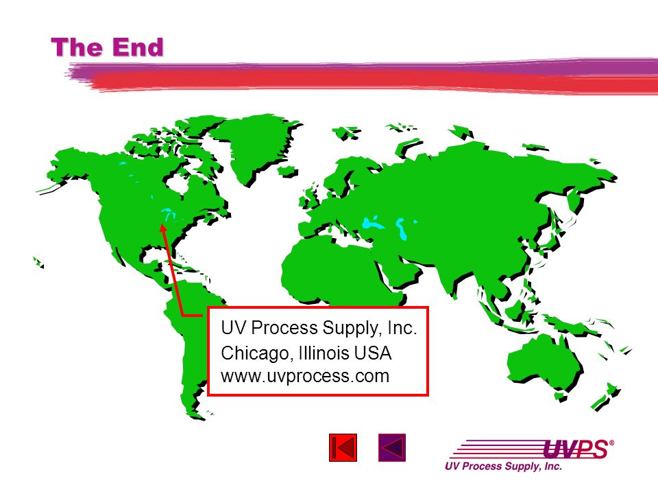 The End UV Process Supply, Inc. Chicago, Illinois USA www.uvprocess.com