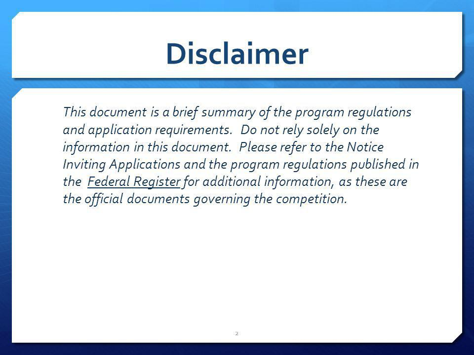 Disclaimer This document is a brief summary of the program regulations and application requirements. Do not rely solely on the information in this doc