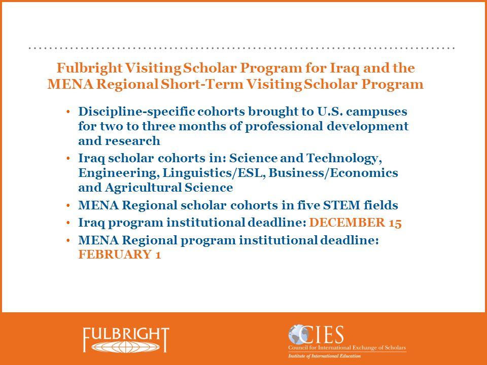 Fulbright Visiting Scholar Program for Iraq and the MENA Regional Short-Term Visiting Scholar Program Discipline-specific cohorts brought to U.S. camp