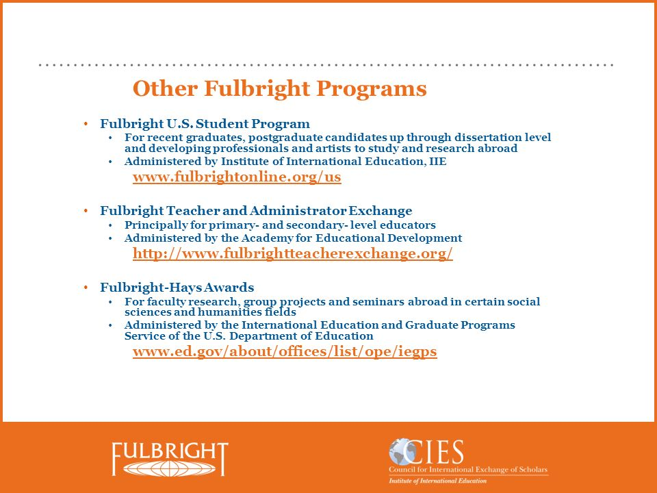 Other Fulbright Programs Fulbright U.S. Student Program For recent graduates, postgraduate candidates up through dissertation level and developing pro