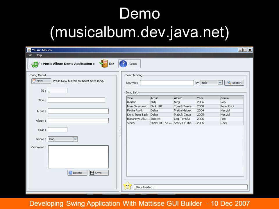 Demo (musicalbum.dev.java.net) Developing Swing Application With Mattisse GUI Builder - 10 Dec 2007