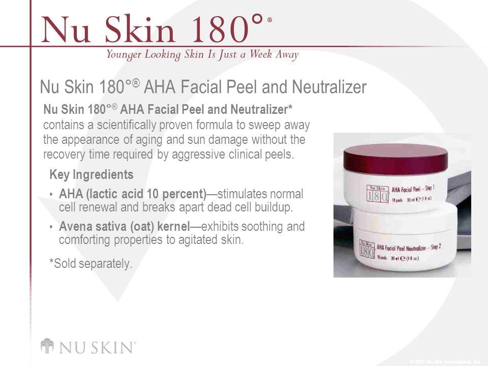 © 2001 Nu Skin International, Inc Nu Skin 180° ® AHA Facial Peel and Neutralizer Nu Skin 180° ® AHA Facial Peel and Neutralizer* contains a scientific