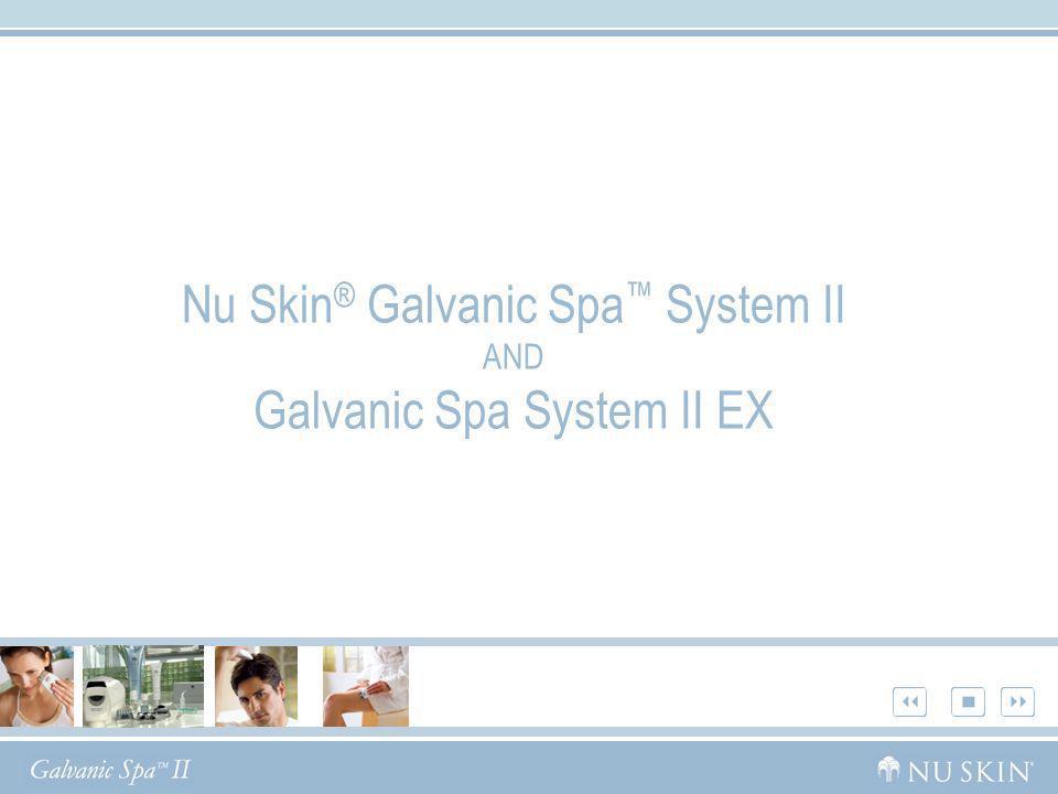 Nu Skin ® Galvanic Spa System II AND Galvanic Spa System II EX