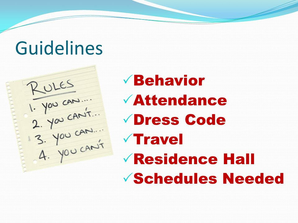 Guidelines Behavior Attendance Dress Code Travel Residence Hall Schedules Needed