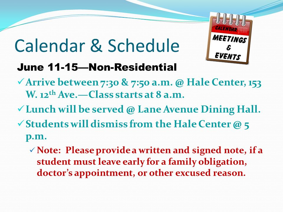 Calendar & Schedule June 11-15Non-Residential Arrive between 7:30 & 7:50 a.m.