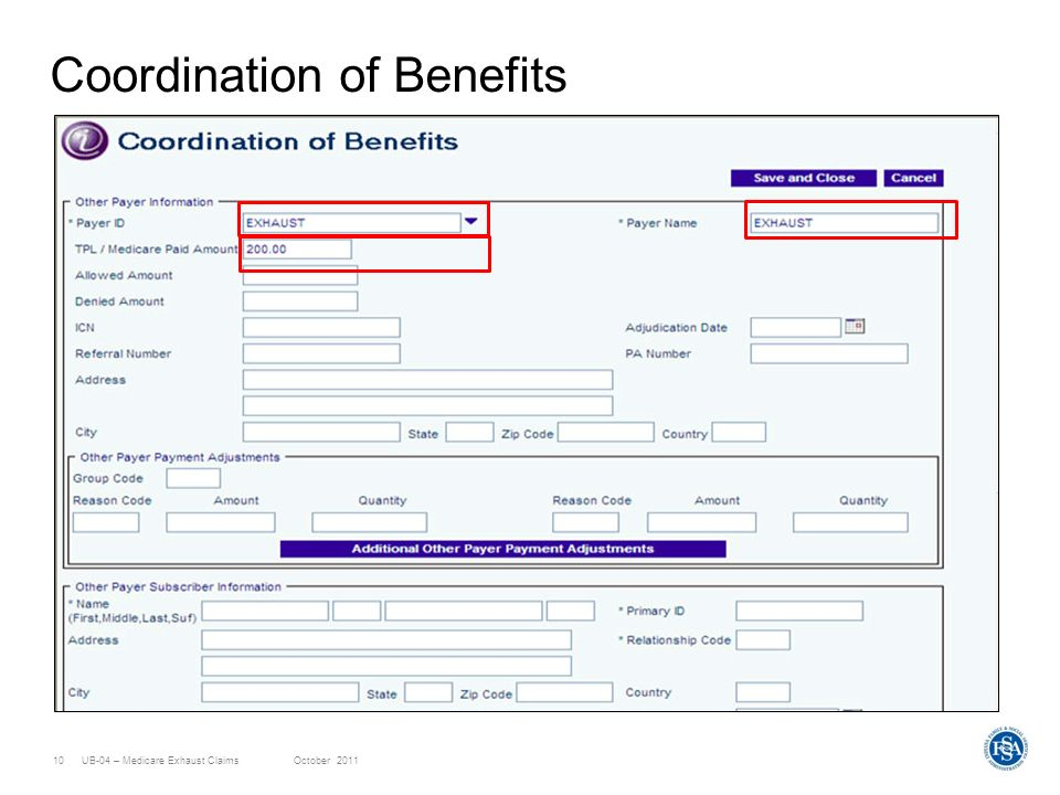 UB-04 – Medicare Exhaust ClaimsOctober 201110 Coordination of Benefits