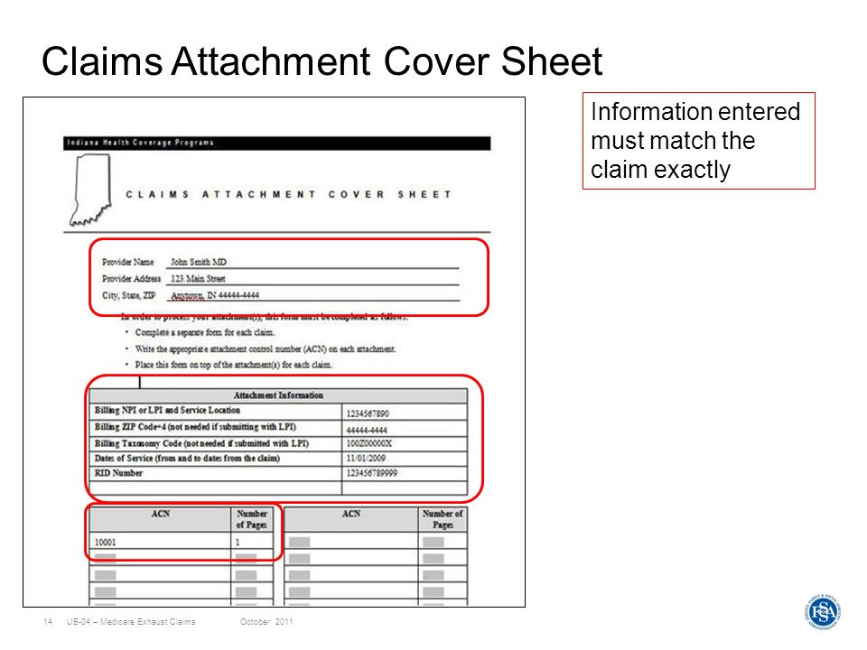 UB-04 – Medicare Exhaust ClaimsOctober 201114 Claims Attachment Cover Sheet Information entered must match the claim exactly