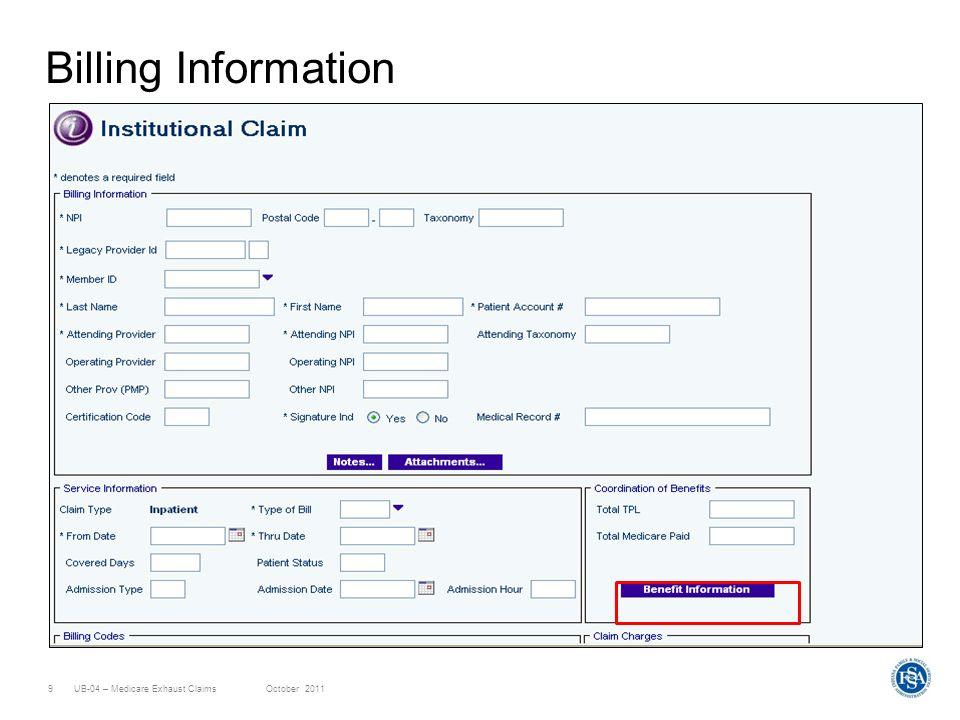 UB-04 – Medicare Exhaust ClaimsOctober 20119 Billing Information